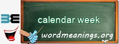WordMeaning blackboard for calendar week